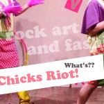 What's CHICKS RIOT?