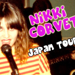 LIVE | NIKKI CORVETTE JAPAN TOUR 2014