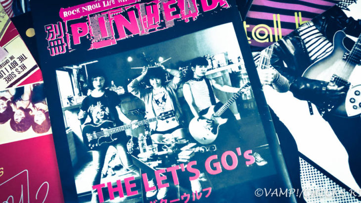 "PHOTO | Rock'n'Roll mag ""PINHEAD"" feat.THE LET'S GO's"