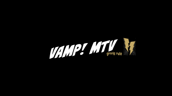 VAMP! MTV | CHICKS RIOT!2019ライヴ映像を4本公開